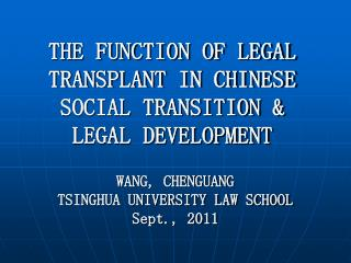 THE FUNCTION OF LEGAL TRANSPLANT IN CHINESE SOCIAL TRANSITION & LEGAL DEVELOPMENT