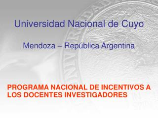 Universidad Nacional de Cuyo Mendoza – República Argentina