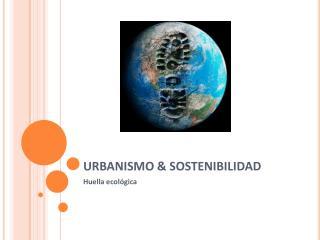 URBANISMO & SOSTENIBILIDAD