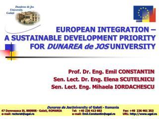 EUROPEAN INTEGRATION    A SUSTAINABLE DEVELOPMENT PRIORITY FOR DUNAREA de JOS UNIVERSITY