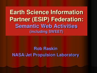Earth Science Information Partner (ESIP) Federation: Semantic Web Activities (including SWEET)