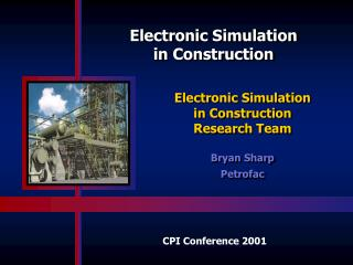 Electronic Simulation  in Construction  Research Team