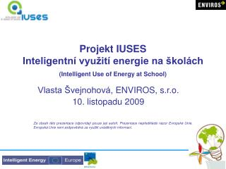 Projekt IUSES   Inteligentní využití energie na školách  (Intelligent Use of Energy at School)
