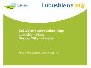 Dni Województwa Lubuskiego Lubuskie na Lato Gorzów Wlkp. – Łagów