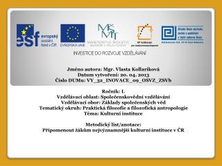 Jméno autora: Mgr. Vlasta  Kollariková Datum vytvoření:  20. 04 . 2013