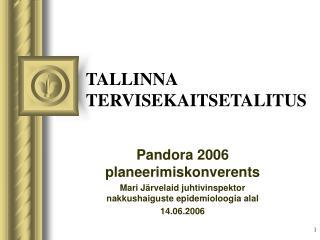 TALLINNA TERVISEKAITSETALITUS
