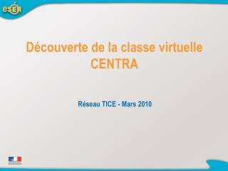 D�couverte de la classe virtuelle CENTRA