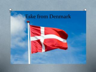 Eske from Denmark
