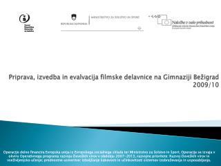 Priprava, izvedba in evalvacija filmske delavnice na Gimnaziji Bežigrad 2009/10