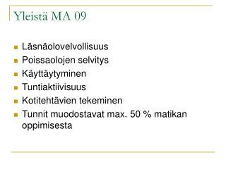 Yleistä MA 09