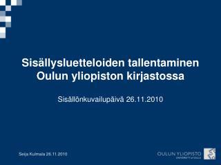 Sis�llysluetteloiden tallentaminen Oulun yliopiston kirjastossa