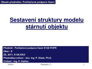 Sestavení struktury modelu stárnutí objektu
