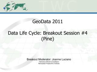 GeoData 2011 Data Life Cycle: Breakout Session #4 (Pine)