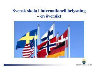 Svensk skola i internationell belysning        – en översikt