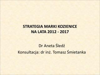 STRATEGIA MARKI KOZIENICE  NA LATA 2012 - 2017