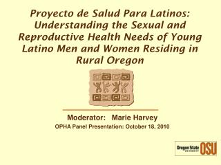 Proyecto de Salud Para Latinos:  Understanding the Sexual and Reproductive Health Needs of Young Latino Men and Women Re