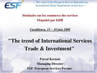 Séminaire sur les commerce des services Organisé par  IsDB Casablanca, 15 – 18 juin 2009