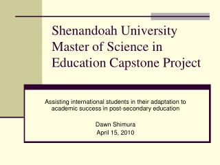 Shenandoah University Master of Science in Education Capstone Project