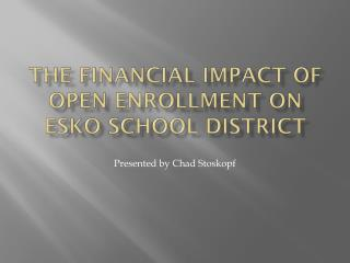 The Financial Impact of Open Enrollment on  Esko  School District
