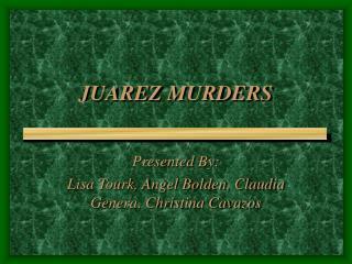JUAREZ MURDERS