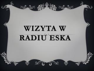 Wizyta w radiu Eska