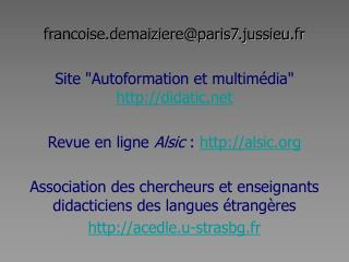 "francoise.demaiziere@paris7.jussieu.fr Site ""Autoformation et multimédia""  didatic"