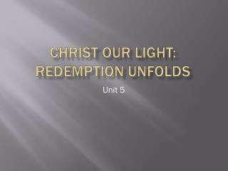Christ Our Light: Redemption Unfolds