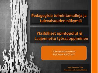 Pedagogisia toimintamalleja ja tulevaisuuden näkymiä
