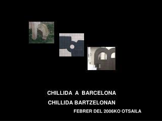 CHILLIDA  A  BARCELONA CHILLIDA BARTZELONAN FEBRER DEL 2006KO OTSAILA