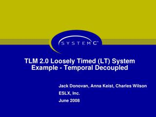 TLM 2.0 Loosely Timed (LT) System Example - Temporal Decoupled