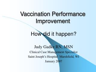 Vaccination Performance Improvement