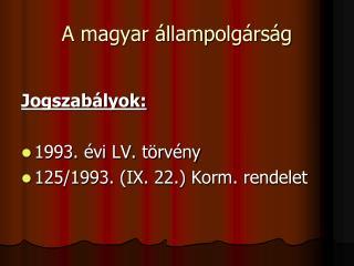 A magyar �llampolg�rs�g