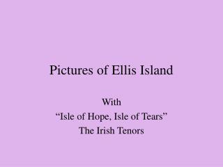 Pictures of Ellis Island