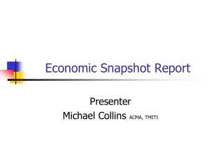 Economic Snapshot Report