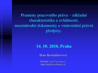 Ilona  Kostadinovov� Kontakt:  ilda @ seznam.cz akilda.webnode.cz/