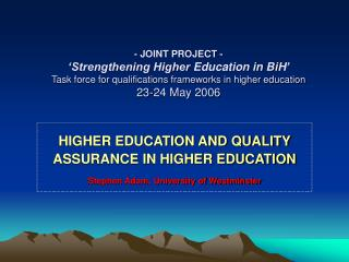 HIGHER EDUCATION AND QUALITY   ASSURANCE IN HIGHER EDUCATION
