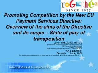 Promoting Competition by the New EU Payment Services Directive: Overview of the aims of the Directive and its scope   St