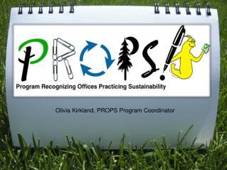 Olivia Kirkland, PROPS Program Coordinator