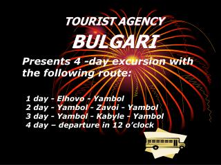 Presents 4 -day excursion with the following route: