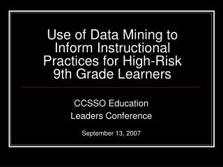 Use of Data Mining to Inform Instructional Practices for High-Risk 9th Grade Learners