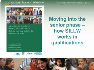 Moving into the senior phase – how  SfLLW  works in qualifications