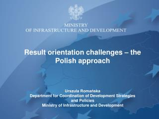 Result orientation challenges – the Polish approach Urszula Romańska