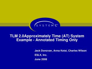 TLM 2.0Approximately Time (AT) System Example - Annotated Timing Only