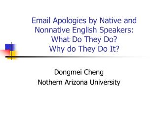 Email Apologies by Native and Nonnative English Speakers:  What Do They Do?  Why do They Do It?