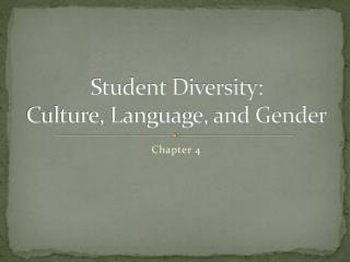 Student Diversity:  Culture, Language, and Gender