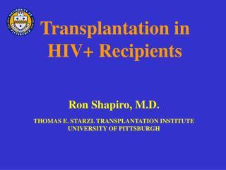 Transplantation in  HIV+ Recipients