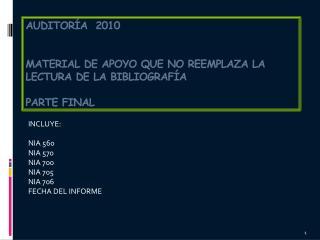 AUDITORÍA  2010 MATERIAL DE APOYO QUE NO REEMPLAZA LA LECTURA DE LA BIBLIOGRAFÍA PARTE FINAL