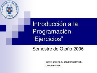 """Introducción a la Programación """"Ejercicios"""""""