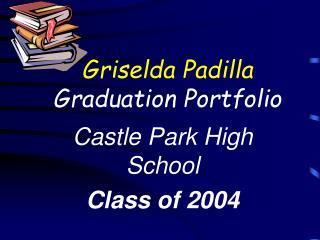 Griselda Padilla Graduation Portfolio