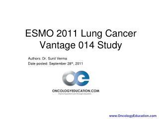 ESMO 2011 Lung Cancer Vantage 014 Study